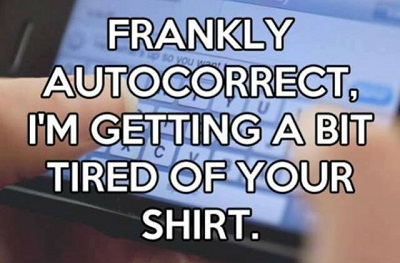 Autocorrect-Im-getting-tired-of-your-shirt